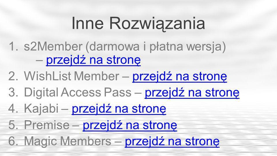 Inne Rozwiązania s2Member (darmowa i płatna wersja) – przejdź na stronę. WishList Member – przejdź na stronę.