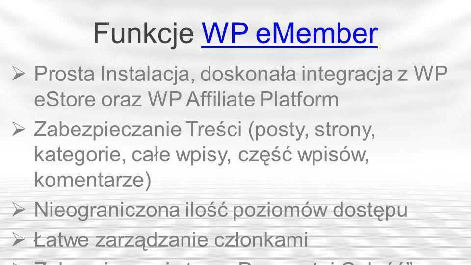 Funkcje WP eMember Prosta Instalacja, doskonała integracja z WP eStore oraz WP Affiliate Platform.