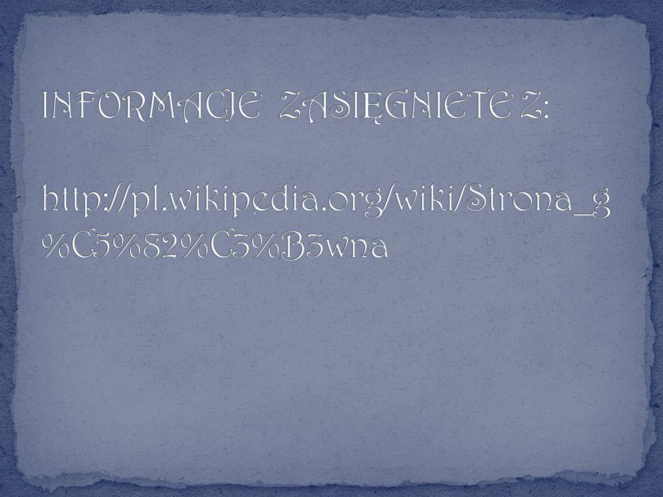 INFORMACJE ZASIĘGNIETE Z: http://pl. wikipedia