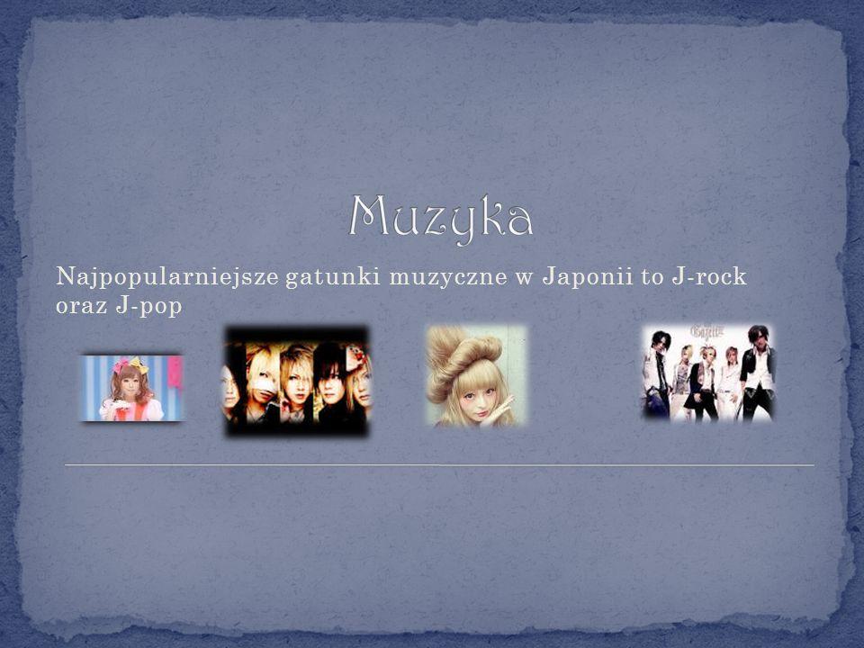 Muzyka Najpopularniejsze gatunki muzyczne w Japonii to J-rock oraz J-pop
