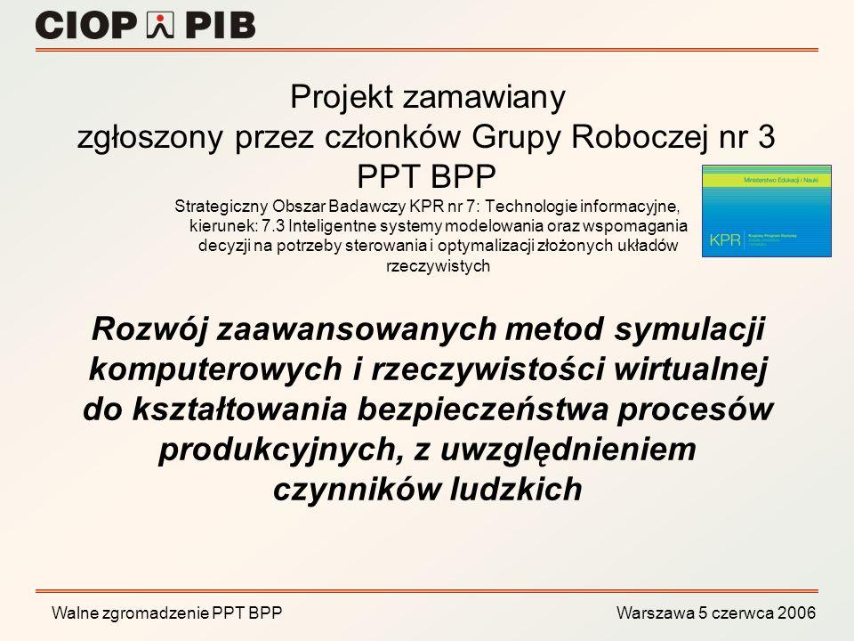 Projekt zamawiany zgłoszony przez członków Grupy Roboczej nr 3 PPT BPP Strategiczny Obszar Badawczy KPR nr 7: Technologie informacyjne, kierunek: 7.3 Inteligentne systemy modelowania oraz wspomagania decyzji na potrzeby sterowania i optymalizacji złożonych układów rzeczywistych