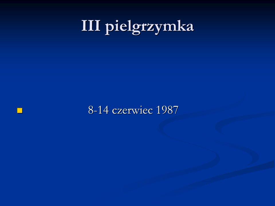 III pielgrzymka 8-14 czerwiec 1987
