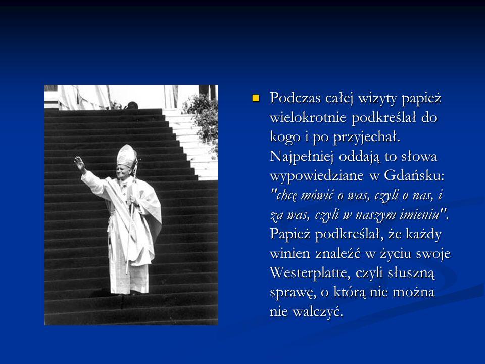 Podczas całej wizyty papież wielokrotnie podkreślał do kogo i po przyjechał.