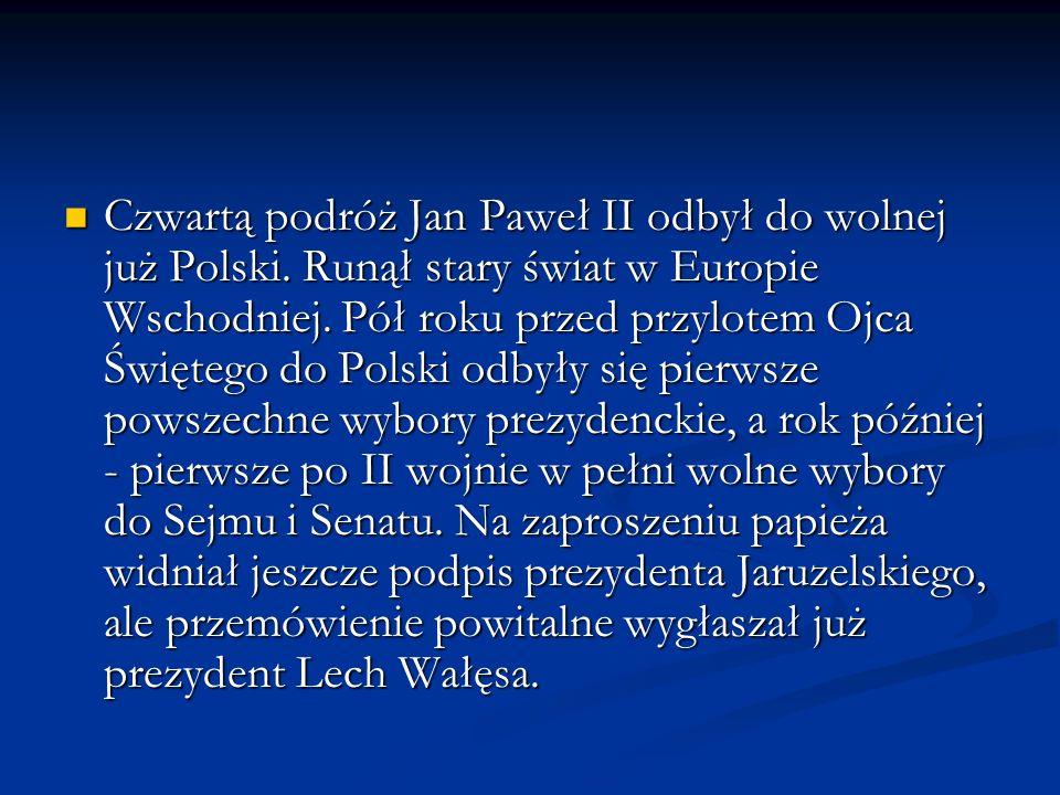 Czwartą podróż Jan Paweł II odbył do wolnej już Polski