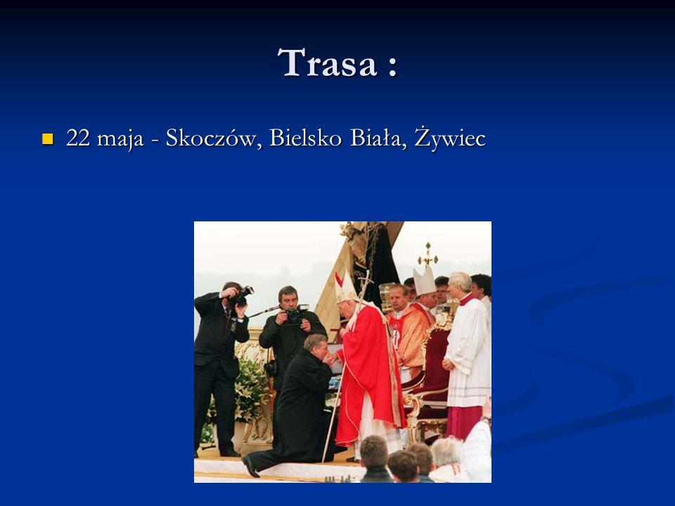 Trasa : 22 maja - Skoczów, Bielsko Biała, Żywiec