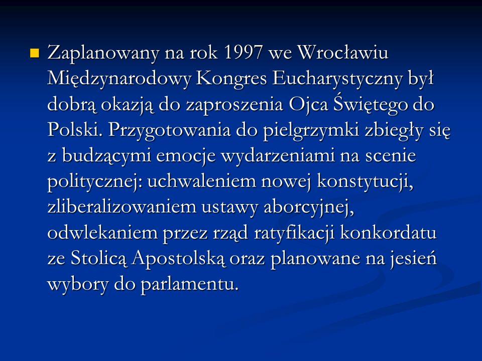 Zaplanowany na rok 1997 we Wrocławiu Międzynarodowy Kongres Eucharystyczny był dobrą okazją do zaproszenia Ojca Świętego do Polski.