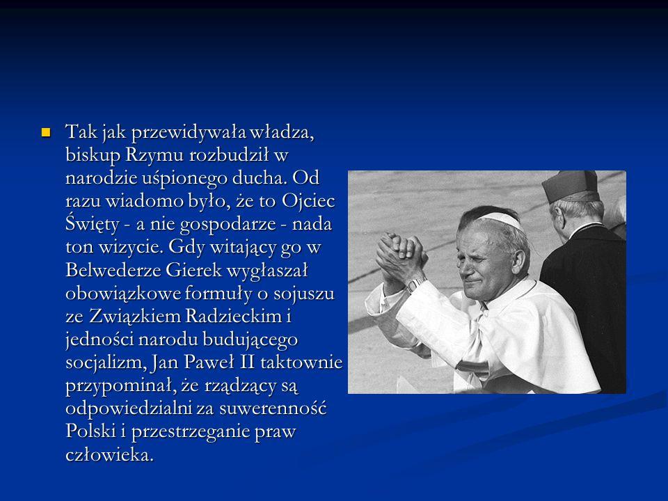 Tak jak przewidywała władza, biskup Rzymu rozbudził w narodzie uśpionego ducha.
