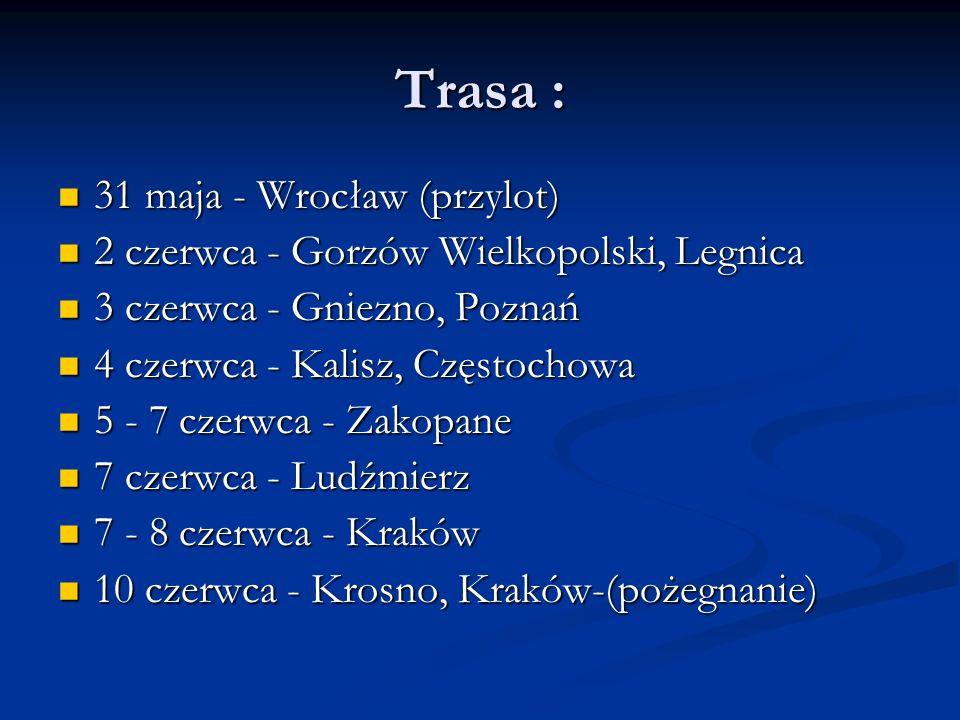 Trasa : 31 maja - Wrocław (przylot)