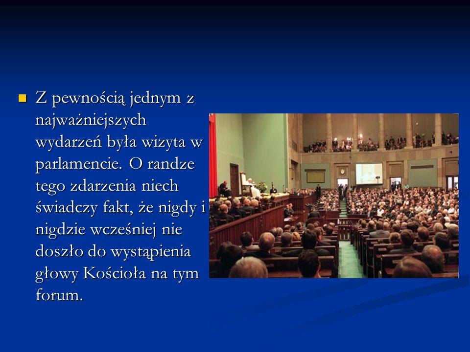 Z pewnością jednym z najważniejszych wydarzeń była wizyta w parlamencie.