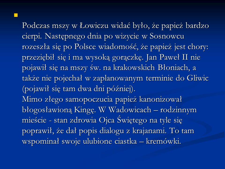 Podczas mszy w Łowiczu widać było, że papież bardzo cierpi