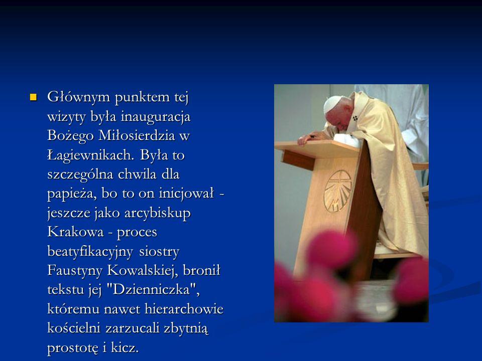 Głównym punktem tej wizyty była inauguracja Bożego Miłosierdzia w Łagiewnikach.