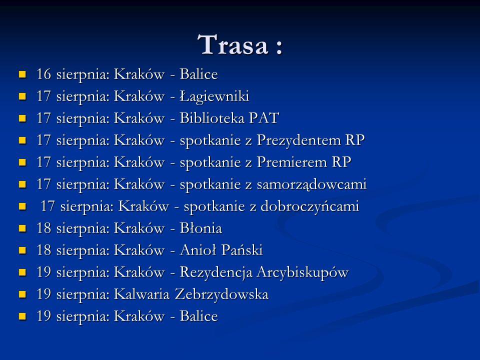 Trasa : 16 sierpnia: Kraków - Balice 17 sierpnia: Kraków - Łagiewniki