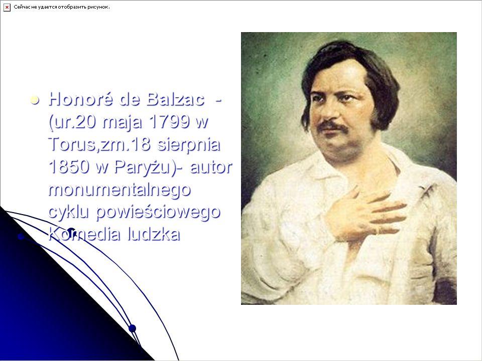 Honoré de Balzac -(ur. 20 maja 1799 w Torus,zm