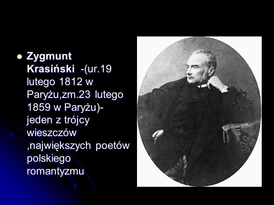 Zygmunt Krasiński -(ur. 19 lutego 1812 w Paryżu,zm