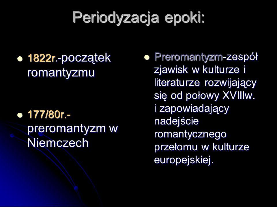 Periodyzacja epoki: 1822r.-początek romantyzmu