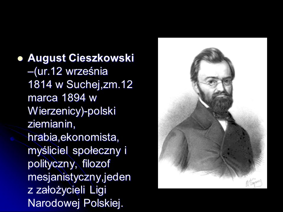 August Cieszkowski –(ur. 12 września 1814 w Suchej,zm