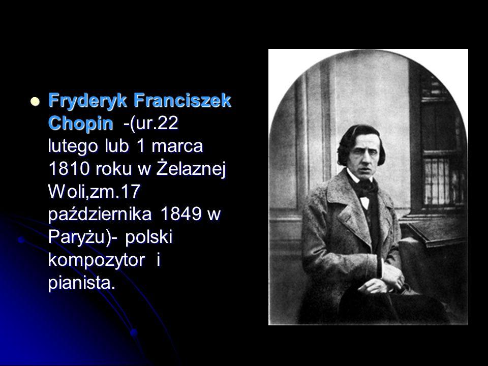Fryderyk Franciszek Chopin -(ur