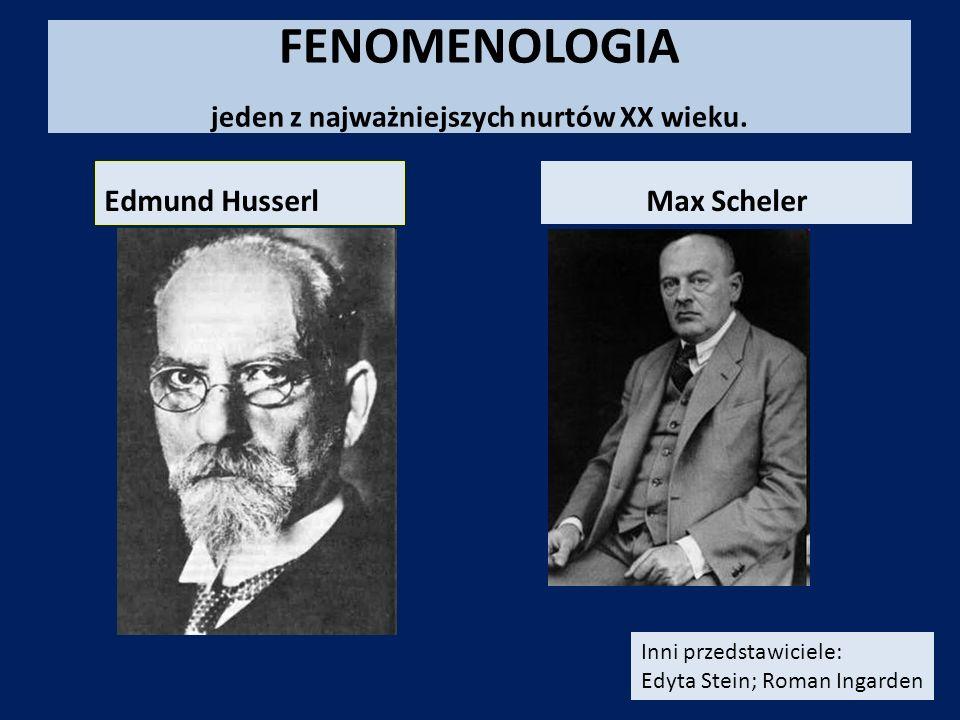 FENOMENOLOGIA jeden z najważniejszych nurtów XX wieku.