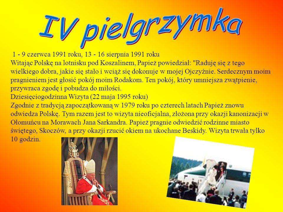 IV pielgrzymka 1 - 9 czerwca 1991 roku, 13 - 16 sierpnia 1991 roku