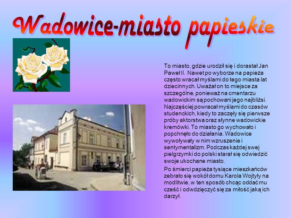 Wadowice-miasto papieskie