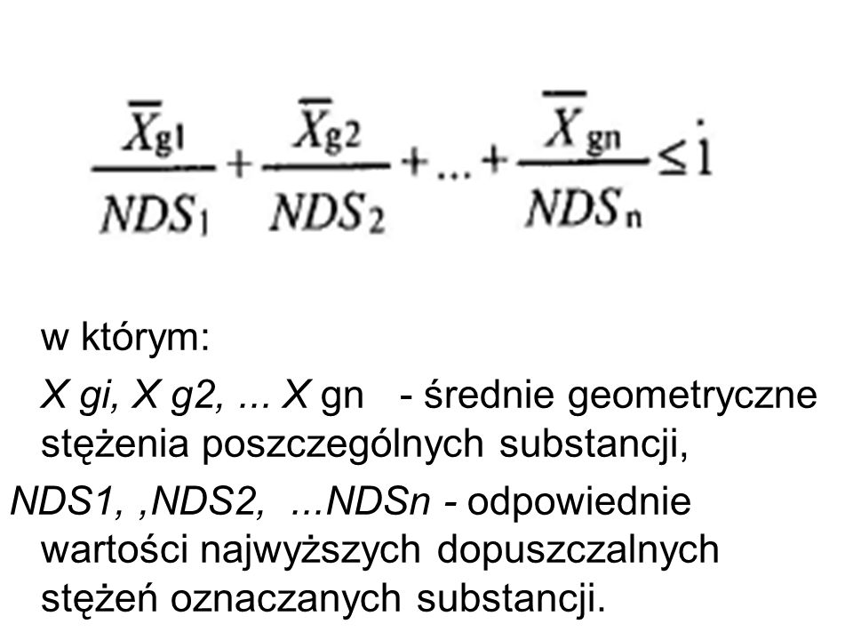 w którym: X gi, X g2, ... X gn - średnie geometryczne stężenia poszczególnych substancji,