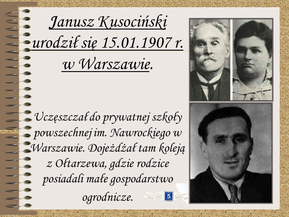 Janusz Kusociński urodził się 15.01.1907 r. w Warszawie.