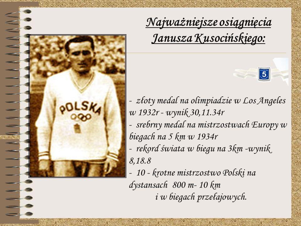 Najważniejsze osiągnięcia Janusza Kusocińskiego: