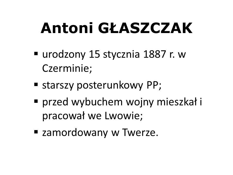 Antoni GŁASZCZAK urodzony 15 stycznia 1887 r. w Czerminie;