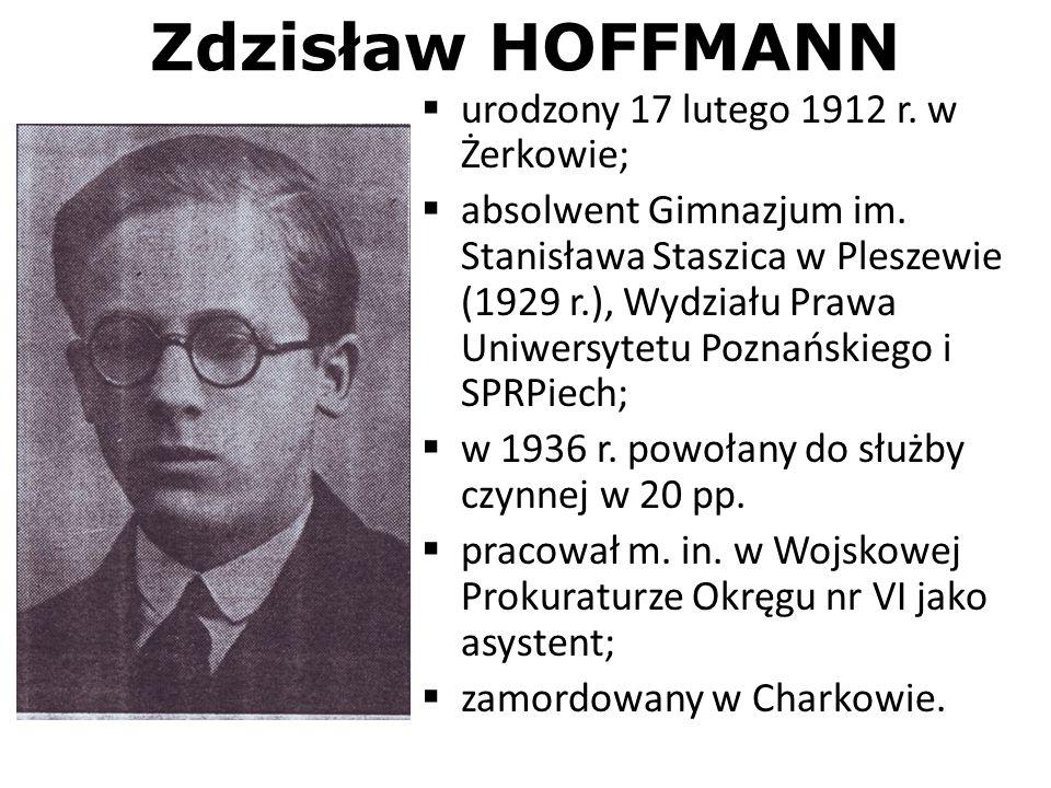 Zdzisław HOFFMANN urodzony 17 lutego 1912 r. w Żerkowie;