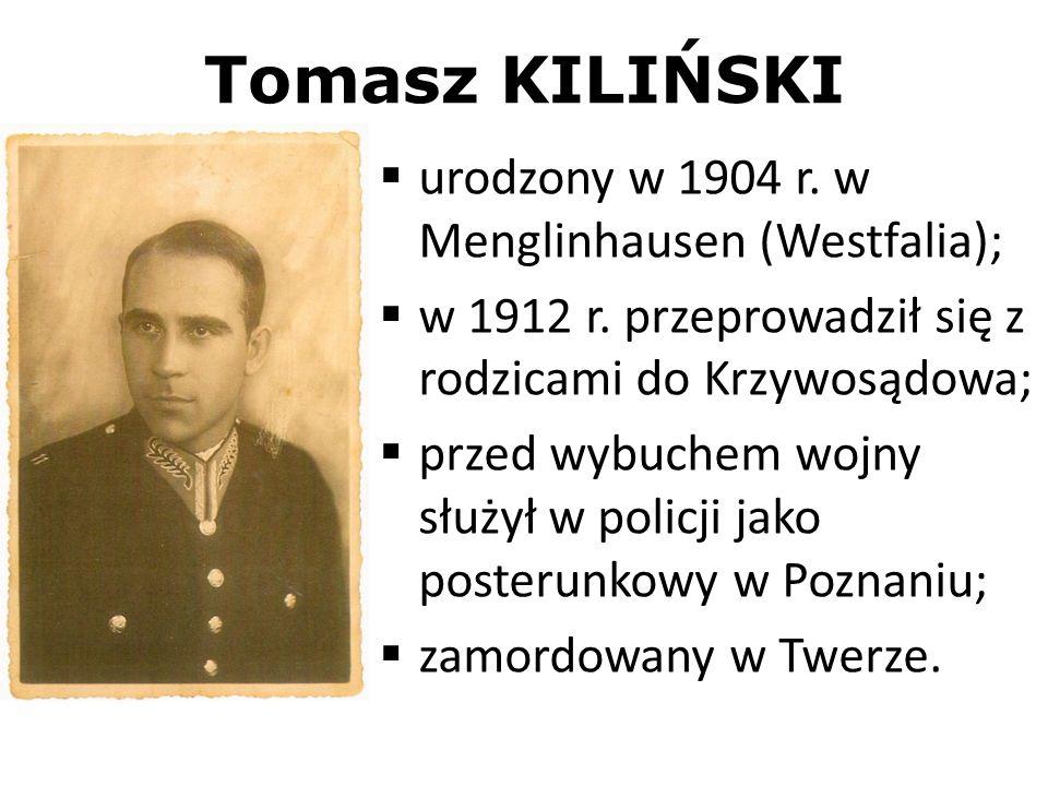 Tomasz KILIŃSKI urodzony w 1904 r. w Menglinhausen (Westfalia);