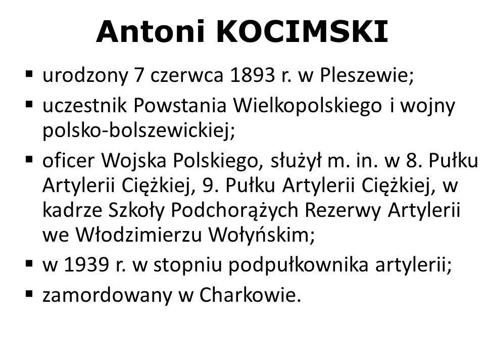 Antoni KOCIMSKI urodzony 7 czerwca 1893 r. w Pleszewie;