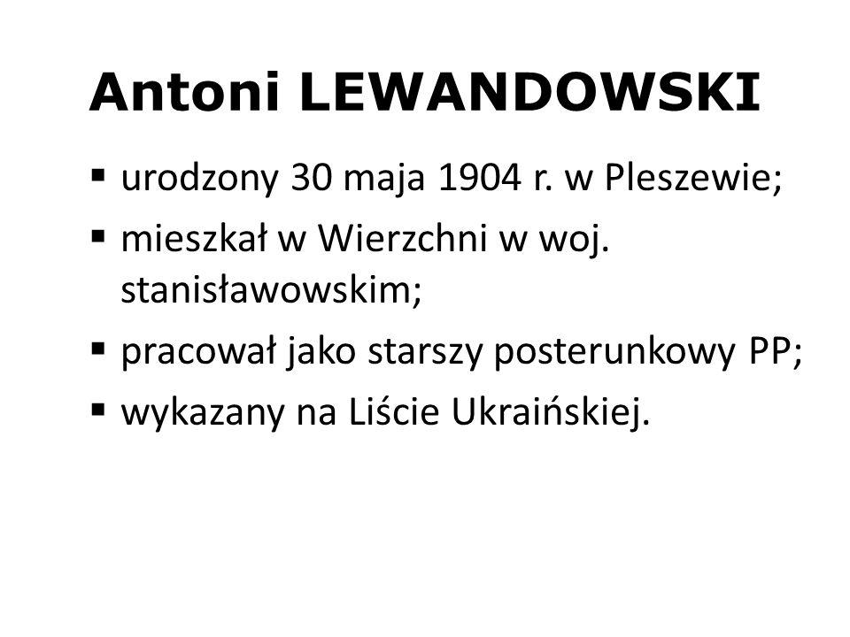 Antoni LEWANDOWSKI urodzony 30 maja 1904 r. w Pleszewie;