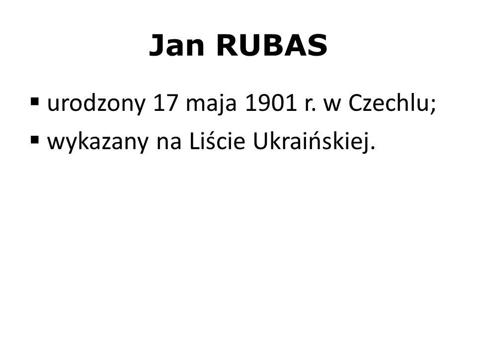 Jan RUBAS urodzony 17 maja 1901 r. w Czechlu;