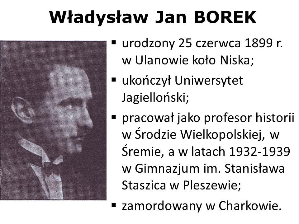 Władysław Jan BOREK urodzony 25 czerwca 1899 r. w Ulanowie koło Niska;