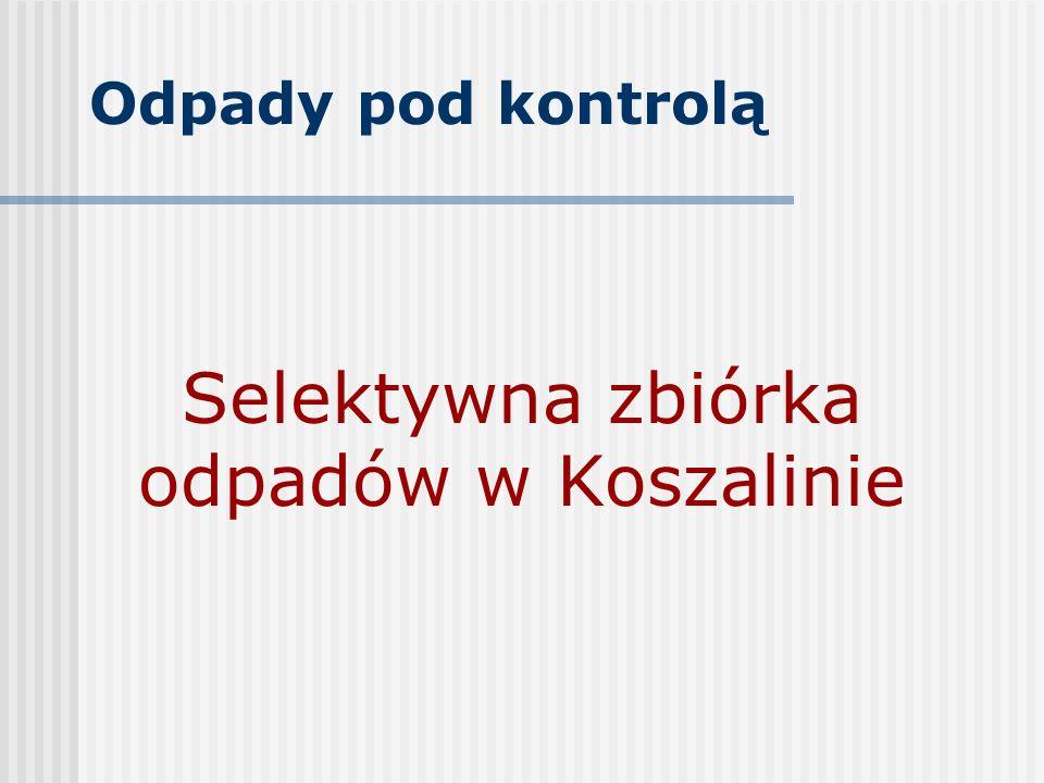 Selektywna zbiórka odpadów w Koszalinie