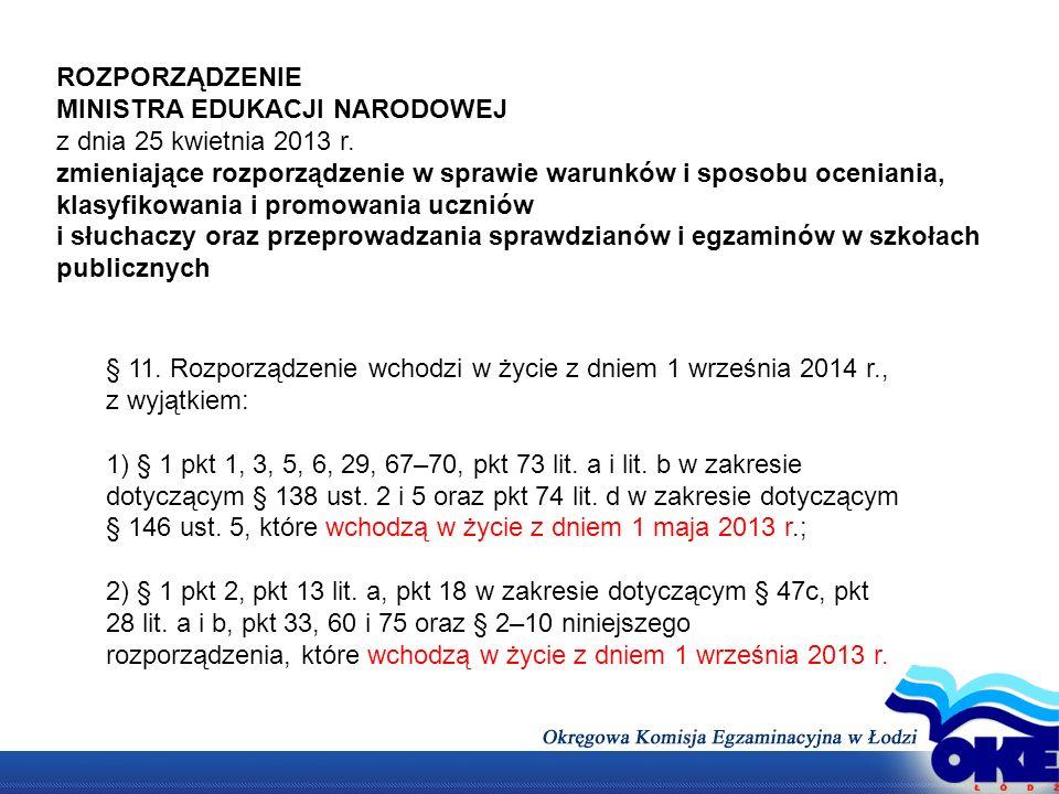 ROZPORZĄDZENIE MINISTRA EDUKACJI NARODOWEJ. z dnia 25 kwietnia 2013 r.