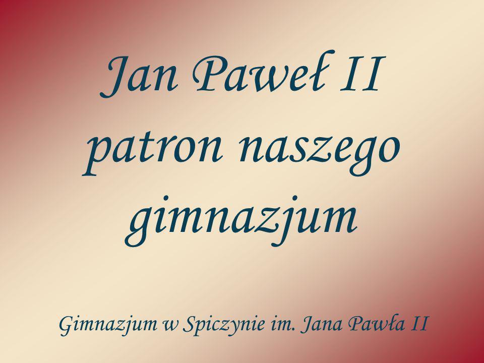 Jan Paweł II patron naszego gimnazjum