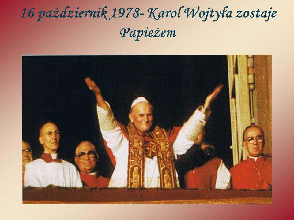 16 październik 1978- Karol Wojtyła zostaje Papieżem