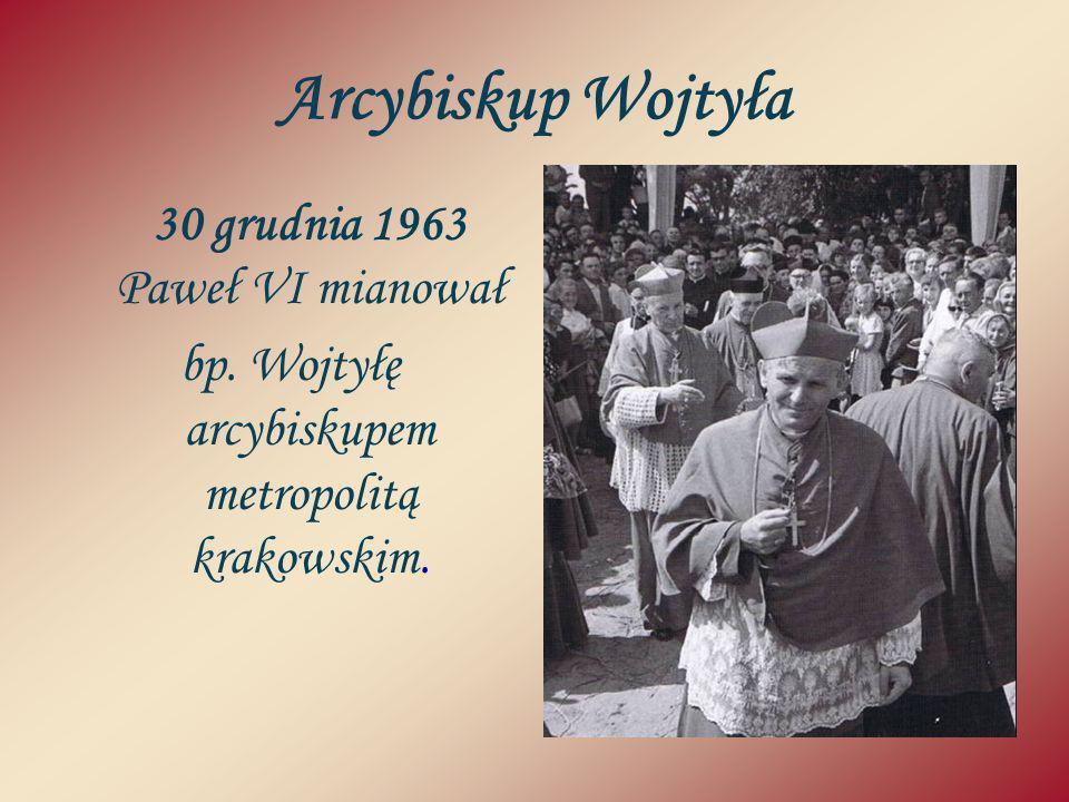 Arcybiskup Wojtyła bp. Wojtyłę arcybiskupem metropolitą krakowskim.