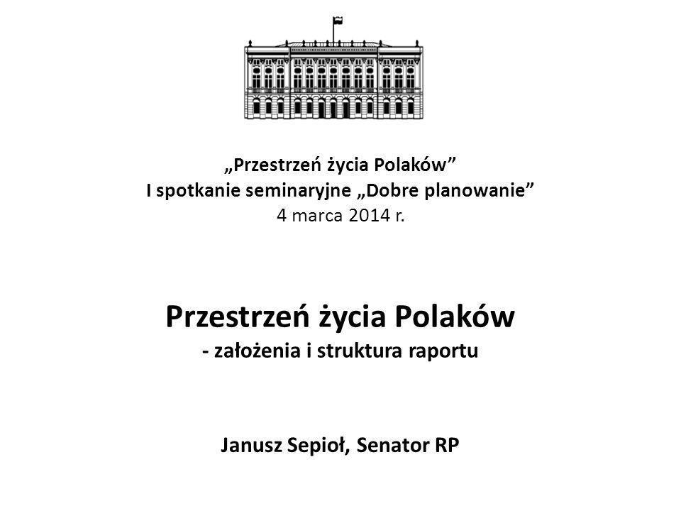 Przestrzeń życia Polaków - założenia i struktura raportu