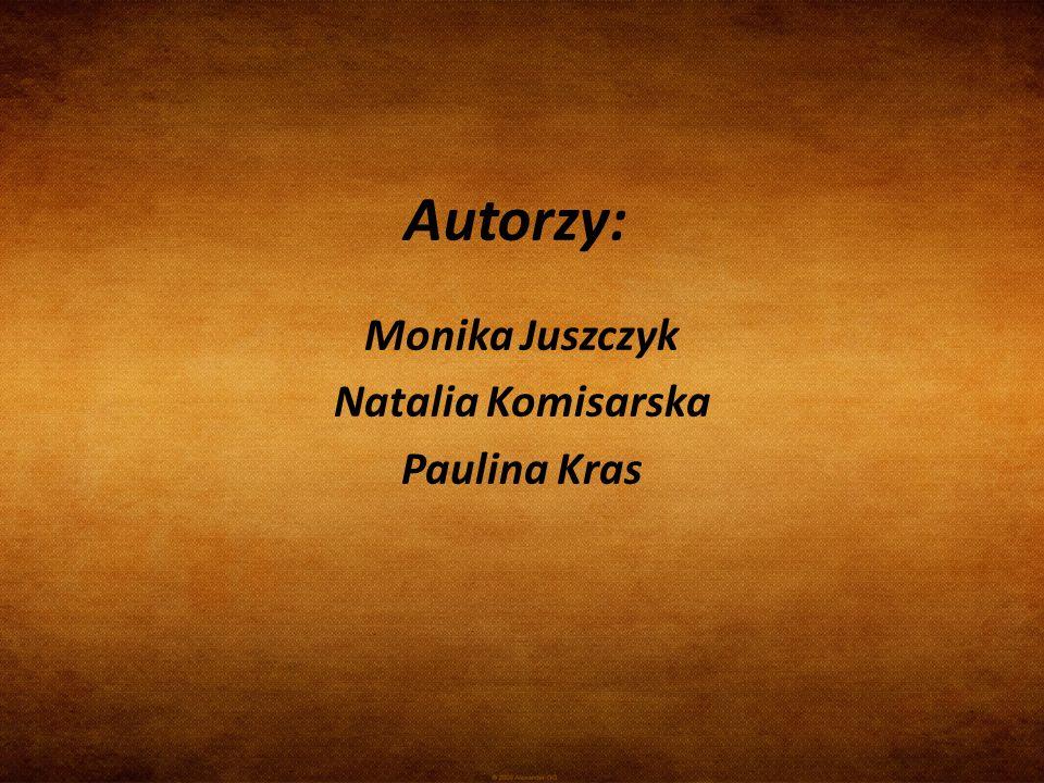 Monika Juszczyk Natalia Komisarska Paulina Kras