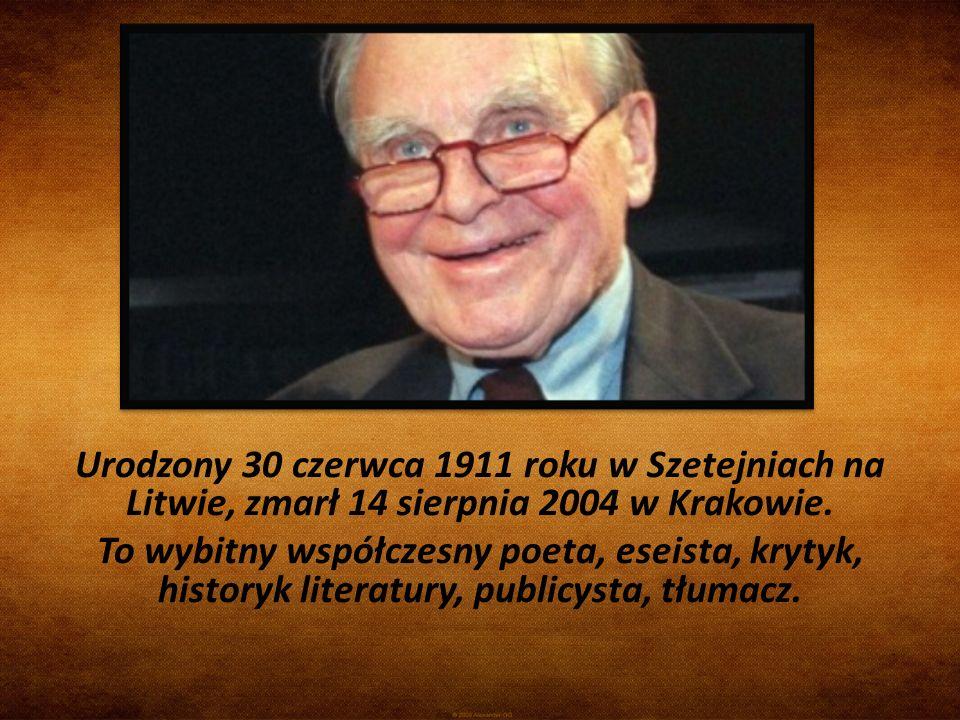 Urodzony 30 czerwca 1911 roku w Szetejniach na Litwie, zmarł 14 sierpnia 2004 w Krakowie.