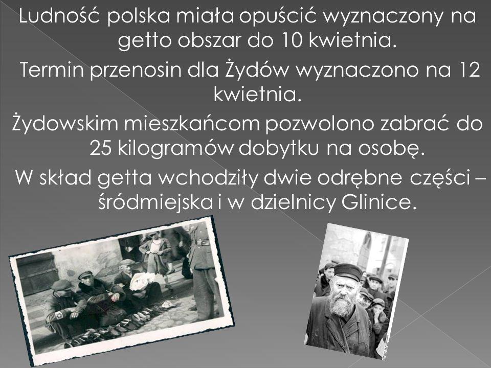 Termin przenosin dla Żydów wyznaczono na 12 kwietnia.