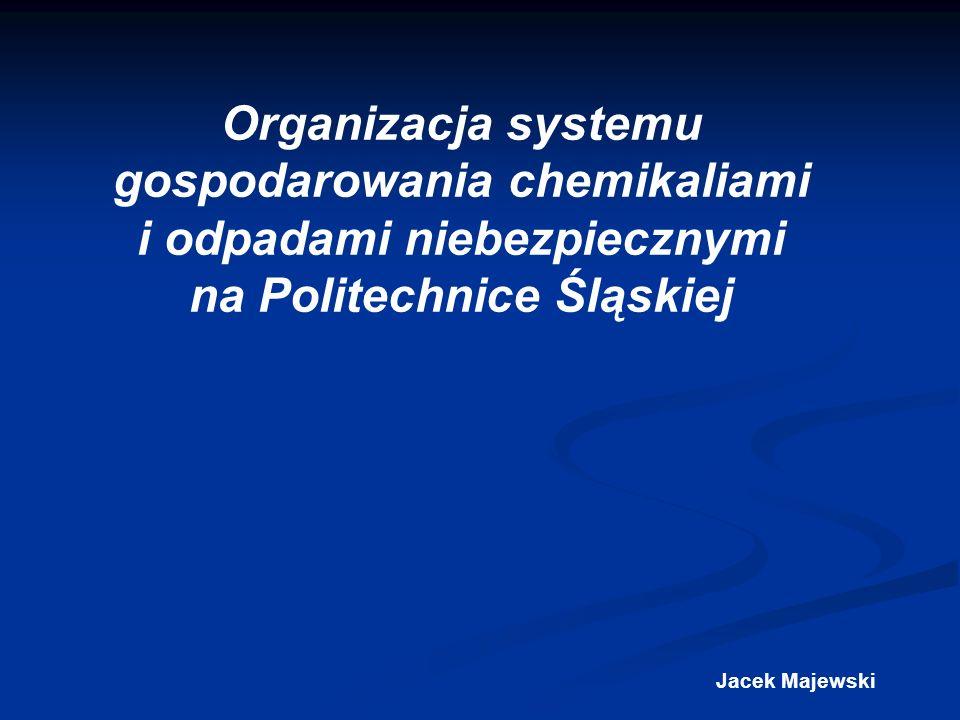 Organizacja systemu gospodarowania chemikaliami i odpadami niebezpiecznymi na Politechnice Śląskiej