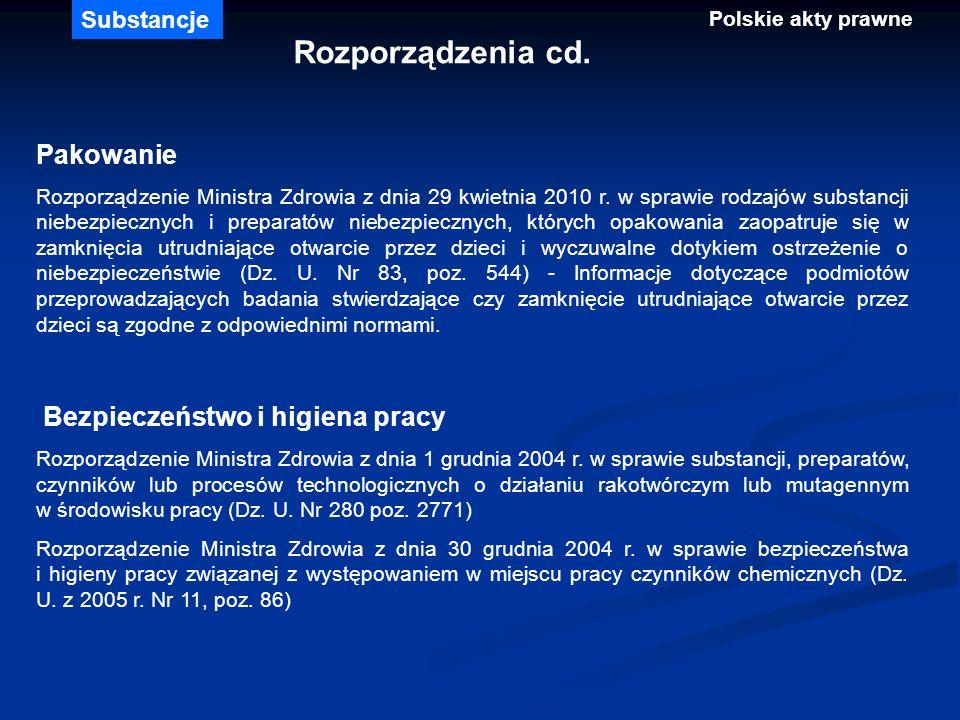 Rozporządzenia cd. Pakowanie Bezpieczeństwo i higiena pracy Substancje