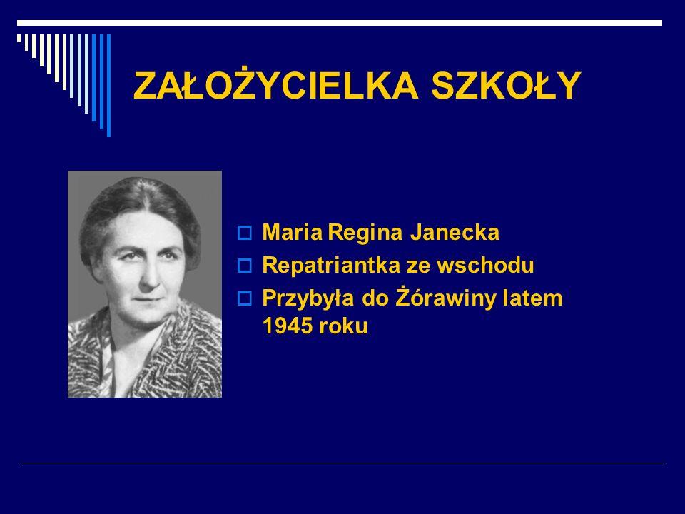 ZAŁOŻYCIELKA SZKOŁY Maria Regina Janecka Repatriantka ze wschodu