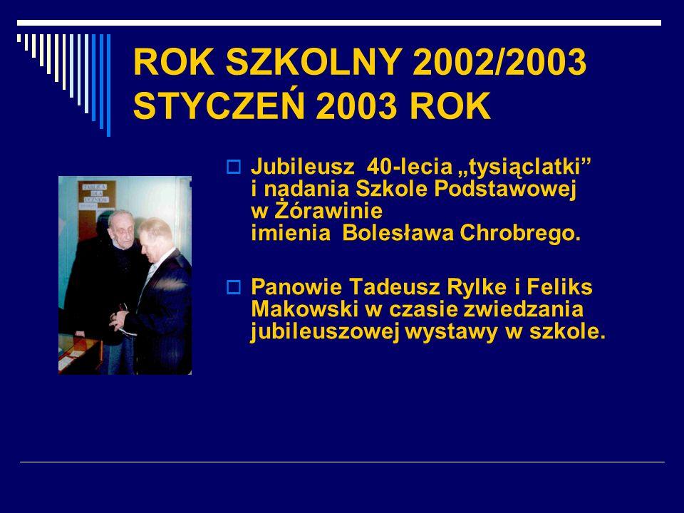 ROK SZKOLNY 2002/2003 STYCZEŃ 2003 ROK