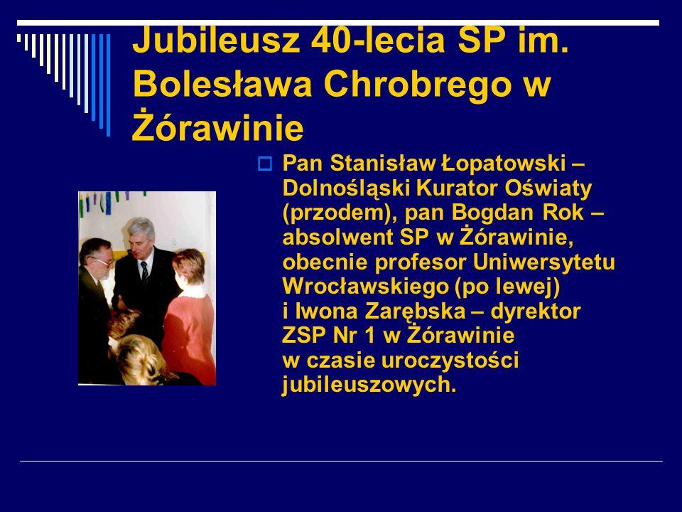 Jubileusz 40-lecia SP im. Bolesława Chrobrego w Żórawinie