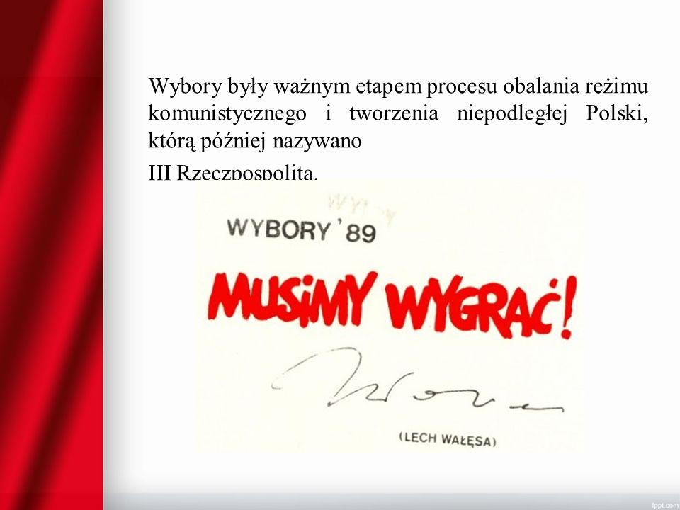 Wybory były ważnym etapem procesu obalania reżimu komunistycznego i tworzenia niepodległej Polski, którą później nazywano III Rzeczpospolitą.