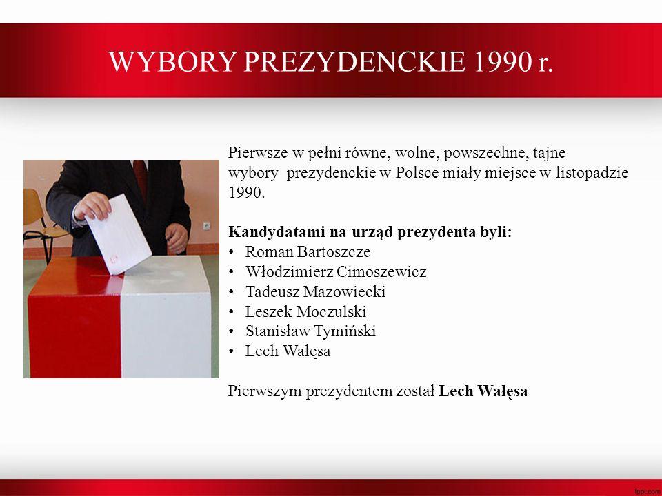 WYBORY PREZYDENCKIE 1990 r. Pierwsze w pełni równe, wolne, powszechne, tajne wybory prezydenckie w Polsce miały miejsce w listopadzie 1990.